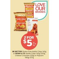 Be Better Gluten Free Kettle Chips or Nosh & Co. Kettle Chips Cheese Crunchies  Popcorn