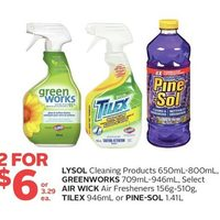 Lysol Cleaning Products, Greenworks, Air Wick Air Fresheners, Tilex or Pine-Sol
