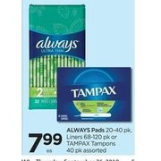 Always Pads, Liners or Tampax Tampons - $7.99